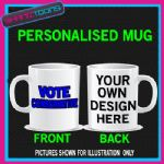 VOTE CONSERVATIVE PARTY PERSONALISED MUG OWN LOGO